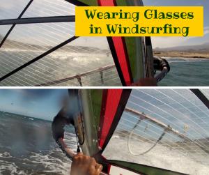 Wearing Glasses for Windsurfing