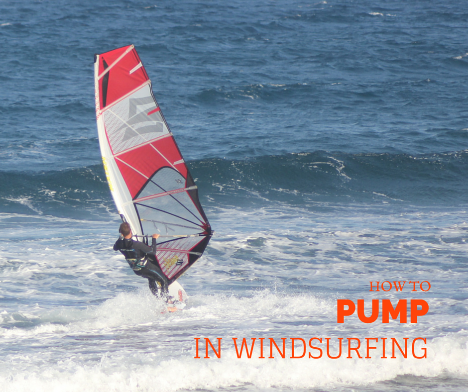 How to Windsurf – Pumping
