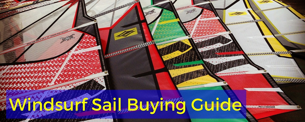 Windsurf Sail Buying Guide – what to look for when buying a sail